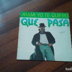 Discos de vinilo: QUE PASA-MAMI YO TE QUIERO,PISADITO.MAXI ESPAÑA. Lote 118380407