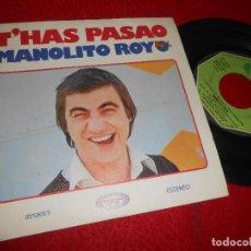 Discos de vinilo: MANOLITO ROYO T'HAS PASAO/¡AY QUE COSA! 7'' SINGLE 1977 MOVIEPLAY. Lote 118435691