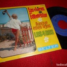 Discos de vinilo: LAS CHICAS DE FORMENTOR AUNQUE ESTES LEJOS/LOS 4 ROS 7'' SINGLE 1967 BELTER. Lote 118436227