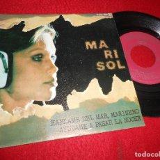 Dischi in vinile: MARISOL HABLAME DEL MAR,MARINERO/AYUDAME A PASAR LA NOCHE 7'' SINGLE 1978 ZAFIRO. Lote 118439875