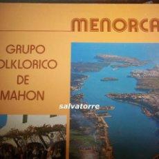 Discos de vinilo: MENORCA. GRUPO FOLKLORICO DE MAHON.EMI.ODEON. C 054-021.491. Lote 118444767