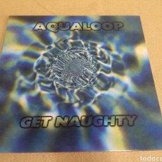 Discos de vinilo: AQUALOOP - GET NAUGHTY. Lote 118446142