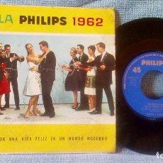 Discos de vinilo: GALA PHILIPS 1962 BANDA Y COROS / MARCHA DE LA GALA PHILIPS - LOS 3 DE CASTILLA / SWING PHILIPSHAVE. Lote 118466539