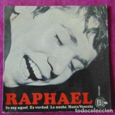 Discos de vinilo: RAPHAEL - YO SOY AQUEL + 3 - EP. Lote 118527899