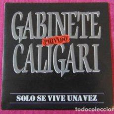 Discos de vinilo: GABINETE CALIGARI - SOLO SE VIVE UNA VEZ - SINGLE PROMO. Lote 118528499