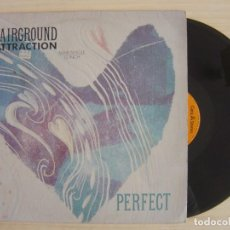 Discos de vinilo: FAIRGROUND ATTRACTION - PERFECT - MAXISINGLE 45 - ESPAÑOL 1988 - RCA. Lote 118555787
