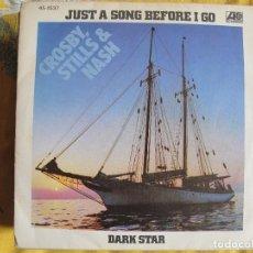 Disques de vinyle: CROSBY, STILLS AND NASH - JUST A SONG BEFORE I GO / DARK STAR (SINGLE ESPAÑOL, ATLANTIC 1977). Lote 118557143