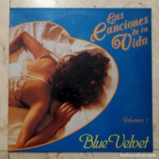 Discos de vinilo: LP LAS CANCIONES DE TU VIDA VOLUMEN 1 - BLUE VELVET - EFEN RECORDS 1990.. Lote 118574863