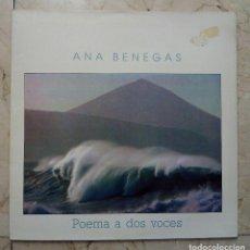 Discos de vinilo: LP ANA BENEGAS - POEMA A DOS VOCES - PRODUCCIONES TWINS 1986. Lote 118575427