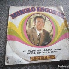 Discos de vinilo: MANOLO ESCOBAR – TU PAPA SE LLAMA JUAN / BODA EN ALTA MAR.1970. Lote 118591471