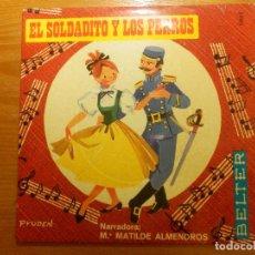 Discos de vinilo: DISCO DE VINIO - SINGLE - EL SOLDADITO Y LOS PERROS - BELTER - CUENTO INFANTIL -. Lote 118599059