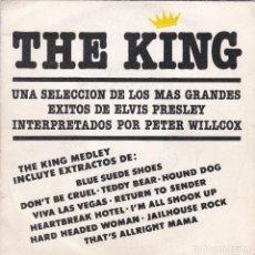 Discos de vinilo: PETER WILLCOX,THE KING MEDLEY DE EXITOS DE ELVIS PRESLEY EDICION ESPAÑOLA DEL 81 . Lote 118615051