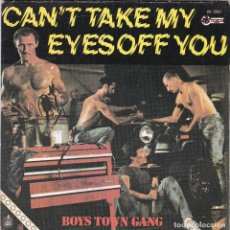 Discos de vinilo: BOYS TOWN GANG,CANT TAKE MY EYES OFF YOU DEL 82. Lote 118616503