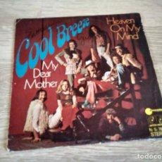 Discos de vinilo: COOL BREEZE MY DEAR MOTHER /HEAVEN ON MY MIND SINGLE. Lote 118629823
