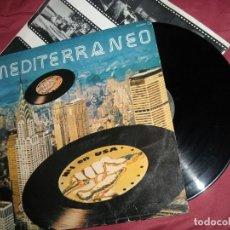 Discos de vinilo: MEDITERRÁNEO. Nº 1 EN USA. CHAPA, ESP. 1980 LP PROMOCIONAL CON ENCARTE. Lote 118660471