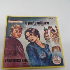 Discos de vinilo: IO PARTO MILITARE VERSION ITALIANA - ARRIVEDERCI NINA. Lote 118682426