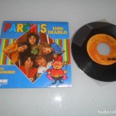 Discos de vinilo: PARCHÍS - SINGLE 1980 - DON DIABLO + TU NOMBRE. Lote 118712271
