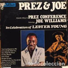 Discos de vinilo: DAVE PELL'S PREZ CONFERENCE FEATURING JOE WILLIAMS - PREZ & JOE - IN CELEBRATION OF LESTER YOUNG (LP. Lote 118733443