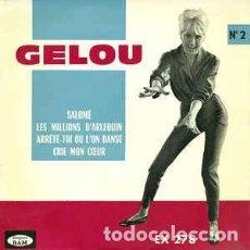 Discos de vinilo: EP ORIG FRANCIA GELOU SALOME + 3 ESPECTACULAR VG++. Lote 118740419