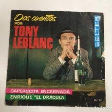 Discos de vinilo: TONY LEBLANC DOS CUENTOS CAPERUCITA ENCARNADA - ENRIQUE EL DRÁCULA DE BELTER REF. 50700 DE 1963. Lote 118747583