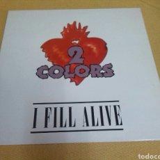 Discos de vinilo: 2 COLORS - I FILL ALIVE. Lote 118823447