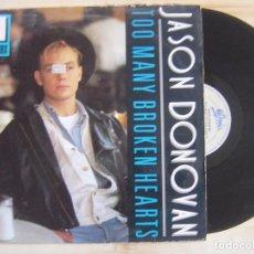 Discos de vinilo: JASON DONOVAN - TOO MANY BROKEN HEARTS - MAXISINGLE 45 - ESPAÑOL 1989 - EPIC. Lote 118824135