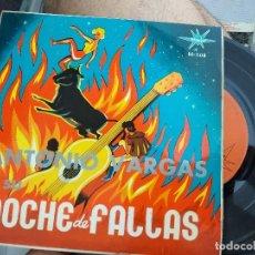 Discos de vinilo: EP ANTONIO VARGAS Y SU NOCHE DE FALLAS VG+. Lote 118917787