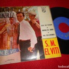Dischi in vinile: GONZALO GONZALEZ CON LOS CHICLANEROS S.M.EL VITI/QUE NO PUEDO/BROMA DE AMOR/+1 7'' EP 1965 PHILIPS. Lote 118918155