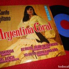 Discos de vinilo: ARGENTINA CORAL CANTE GITANO MARINGA/AY,LOCA/ES INUTIL DEJAR DE QUERERTE 7'' EP 1962 BELTER. Lote 118920751