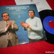 Disques de vinyle: LOS HERMANOS REYES POR SEVILLANAS VOL.1 CAMINO TRIANERO/ATARDECER EN LA RAYA/+2 7'' EP 1973 HISPAVOX. Lote 118924611