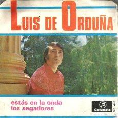 Discos de vinilo: SG LUIS DE ORDUÑA : ESTAS EN LA ONDA ( RICARDO CERATTO, PEPE NIETO, JOSE SOLA ) . Lote 119025331
