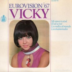 Discos de vinilo: VICKY - FESTIVAL EUROVISIÓN 67 -, EP, L´AMOUR EST BLEU (MI AMOR ES AZUL) + 3, AÑO 1967. Lote 119061343