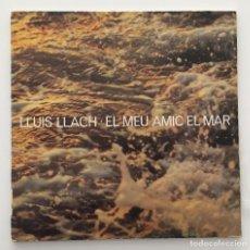 Discos de vinilo: LLUIS LLACH ?- EL MEU AMIC EL MAR / LP 1978. Lote 119093087