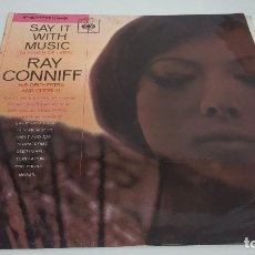 Discos de vinilo: RAY CONNIFF . SAY IT WITH MUSIC. Lote 119123323