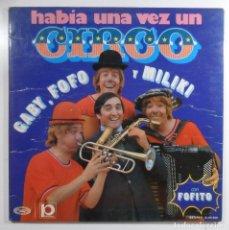 Discos de vinilo: LP - GABI, FOFO Y MILIKI - HABIA UNA VEZ UN CIRCO - MOVIEPLAY - 1973. Lote 119178131