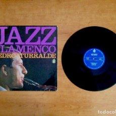 Discos de vinilo: PEDRO ITURRALDE - JAZZ FLAMENCO (HISPAVOX 1967). Lote 119199983