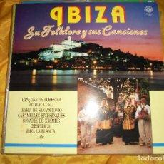 Discos de vinilo: IBIZA. SU FOLKLORE Y SUS CANCIONES. DIVUCSA, 1989. IMPECABLE. Lote 119223327
