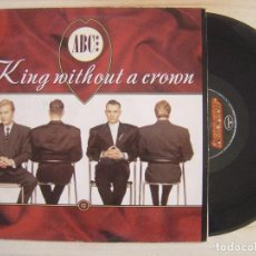 Discos de vinilo: ABC - KING WITHOUT A CROWN - MAXISINGLE 45 - ESPAÑOL 1987 - MERCURY. Lote 119231027