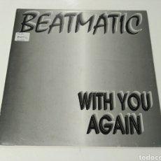 Discos de vinilo: BEATMATIC - WITH YOU AGAIN. Lote 119249155