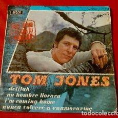Discos de vinilo: TOM JONES (EP. 1968) DELILAH - I'M COMING HOME - UN HOMBRE LLORARA - NUNCA VOLVERE A ENAMORARME. Lote 119277263