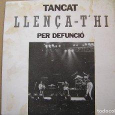 Discos de vinilo: TANCAT PER DEFUNCIÓ – LLENÇA-T'HI - PICAP 1992 - SINGLE - P -. Lote 119286487