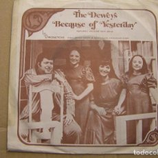 Discos de vinilo: THE DEWEYS - BECAUSE OF YESTERDAY -- LTD PRODUCTIONS -SINGLE - P. Lote 119327287