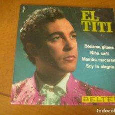 Discos de vinilo: EP : EL TITI : BESAME GITANA + 3. Lote 119331747