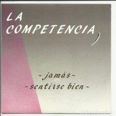 Discos de vinilo: LA COMPETENCIA - JAMÁS / SENTIRSE BIEN. SINGLE PROMOCIONAL EDICIÓN DE AUTOR SIN FECHA. Lote 119349747