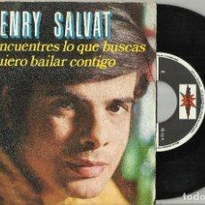 Discos de vinilo: HENRY SALVAT SINGLE PROMOCIONAL QUE ENCUENTRES LO QUE BUSCAS AÑO 1971 ESPAÑA . Lote 119362259