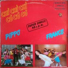 Discos de vinilo: PIPPO FRANCO - CHI' CHI' CHI' CO' CO' CO' - HISPAVOX - 549 033 SPAIN. Lote 119362347