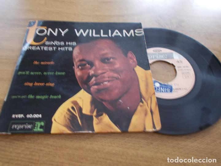 TONY WILLIAMS. THE MIRACLE, YOU´LL NEVER,NEVER KNOW. SING LOVER SING. (YOU´VE GOT ) THE MAGIC TOUCH (Música - Discos de Vinilo - EPs - Funk, Soul y Black Music)