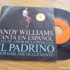 Discos de vinilo: ANDY WILLIAMS. CANTA EN ESPAÑOL. TEMA DE LA PELICULA EL PADRINO. AMOR HABLAME DULCEMENTE.. Lote 119368543