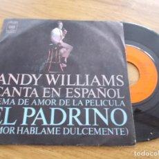 Discos de vinilo: ANDY WILLIAMS. CANTA EN ESPAÑOL. TEMA DE LA PELICULA EL PADRINO. AMOR HABLAME DULCEMENTE.. Lote 119368575