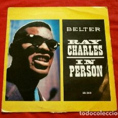 Discos de vinilo: RAY CHARLES IN PERSON (EP. 1960) WHAT'D I SAY - YES, INDEED - DROWN IN MY OWN TEARS - BELTER SPAIN. Lote 119378239